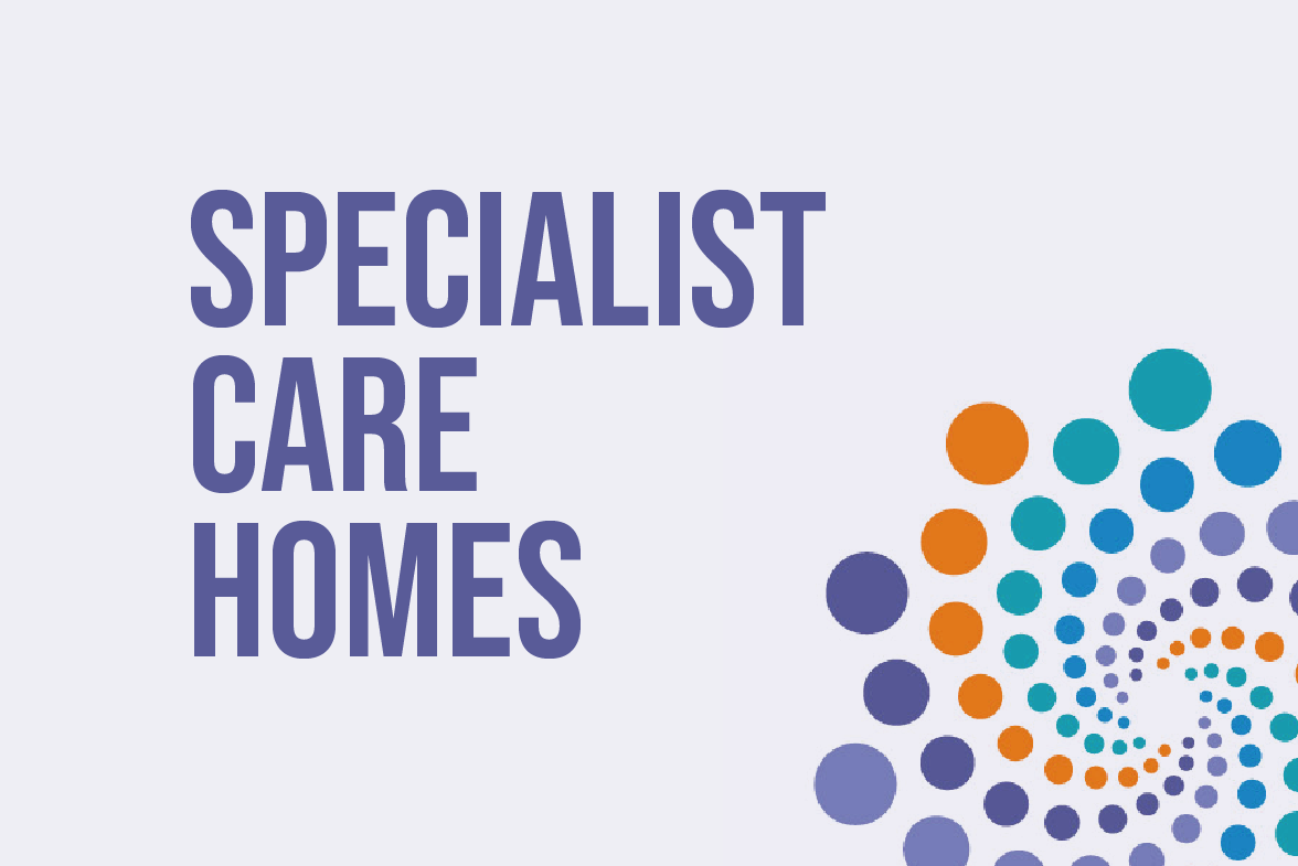 Specialist Care Homes